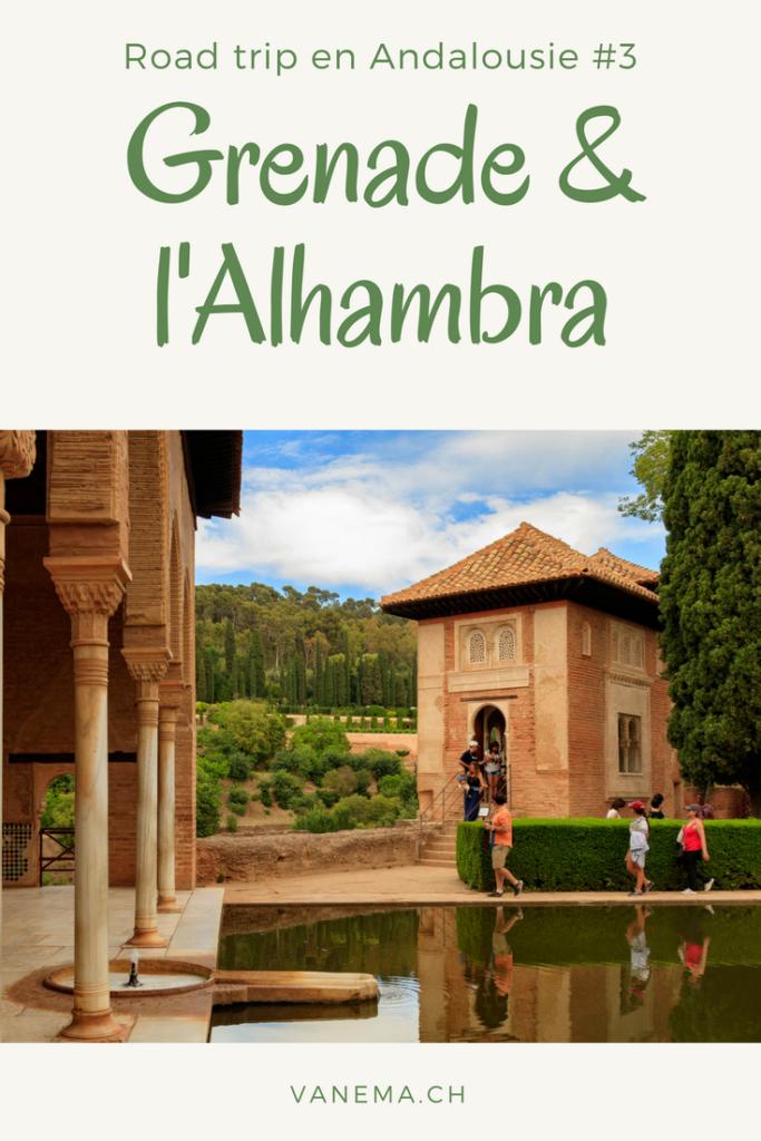 Visiter Grenade et le palais de l'Alhambra