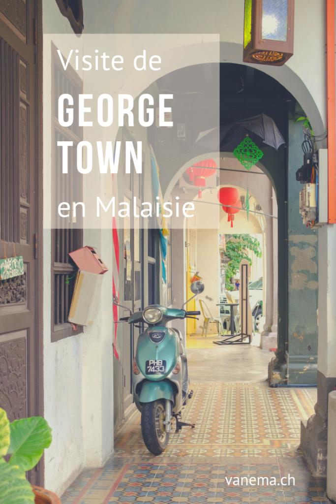 Visiter George Town en Malaisie