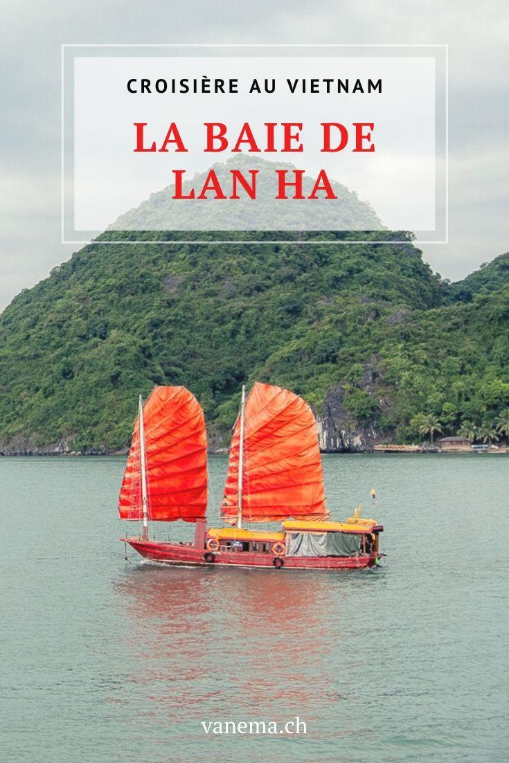 Croisière au Vietnam : visiter la baie de Lan Ha