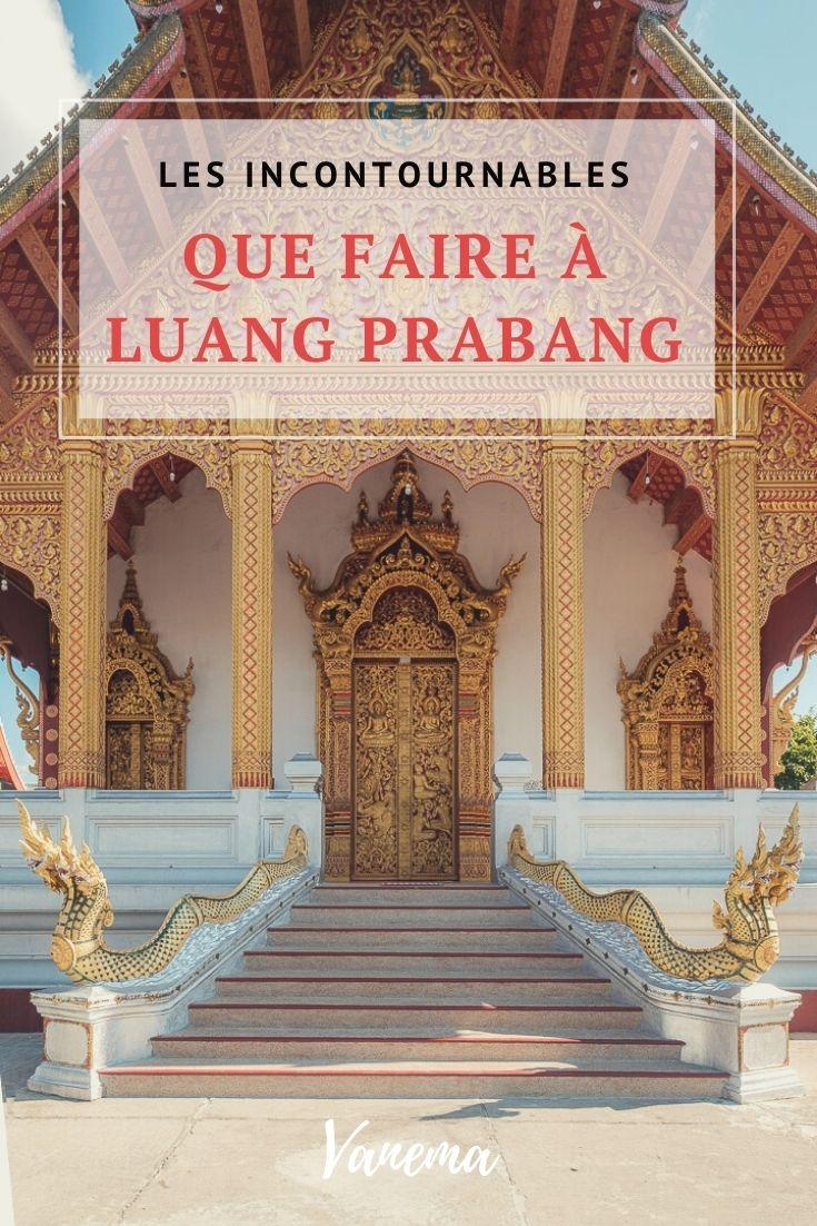 Que faire à Luang Prabang ? Voici nos incontournables